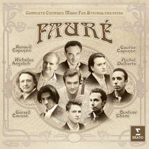 Fauré: Complete Chamber Music for Strings & Piano