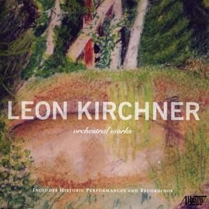 Leon Kirchner: Orchestral Works