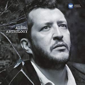 Thomas Adès: Anthology