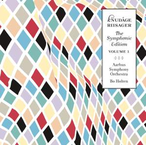 Knudåge Riisager: The Symphonic Edition Volume 1