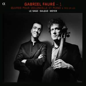 Fauré: Piano Trio & Works for Cello & Piano