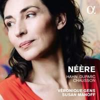 Néère: Hahn, Duparc and Chausson