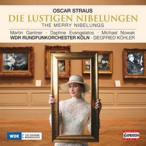 Straus, O: Die Lustigen Nibelungen (The Merry Nibelungs)