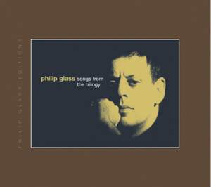 Philip Glass: Songs from The Trilogy