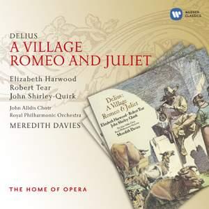Delius: A Village Romeo and Juliet