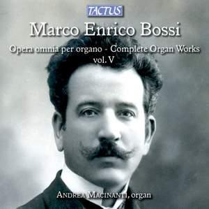 Bossi: Opera omnia per Organo, Vol. 5