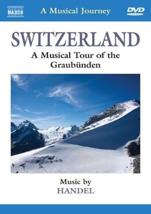 Switzerland: A Musical Tour of the Graubünden