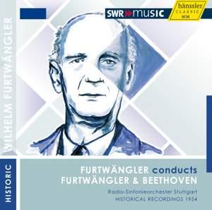 Furtwängler conducts Furtwängler & Beethoven