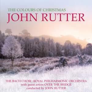 John Rutter: The Colours of Christmas