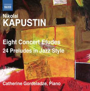 Kapustin: Eight Concert Etudes & 24 Preludes in Jazz Style