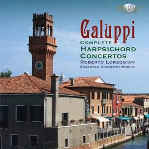Galuppi: Harpsichord Concertos Nos. 1-8