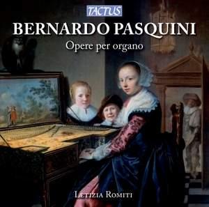 Bernardo Pasquini: Organ Works