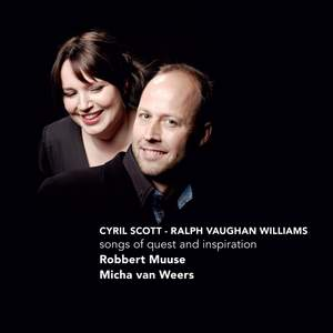 Songs by Cyril Scott & Vaughan Williams