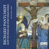 Richard Pantcheff: Suite for Organ and other Organ Works