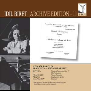 Idil Biret Archive Edition Volume 11 - Saygun, Françaix, Alkan & Balakirev