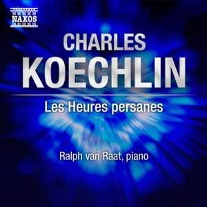 Koechlin: Les Heures Persanes, Op. 65