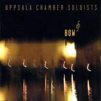 Uppsala Chamber Soloists: BOW 56