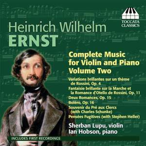 Ernst: Complete Music for Violin and Piano Vol. 2