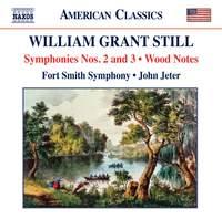 William Grant Still: Symphonies Nos. 2 & 3 & Wood Notes