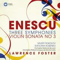 Enescu: Three Symphonies & Violin Sonata No. 3