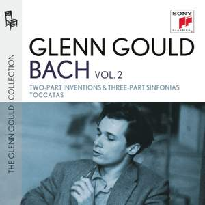 Glenn Gould plays Bach: Two-Part Inventions & Three-Part Sinfonias & Toccatas