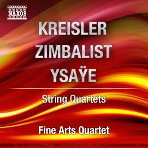 Kreisler & Zimbalist: String Quartets