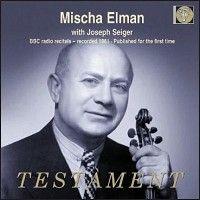 Mischa Elman: The 1961 BBC Recitals
