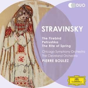 Stravinsky: The Firebird, The Rite of Spring & Petrushka
