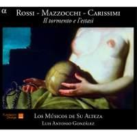 Rossi, Mazzocchi & Carissimi: Il Tormento E'Lestasi