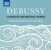Debussy: Complete Orchestral Works