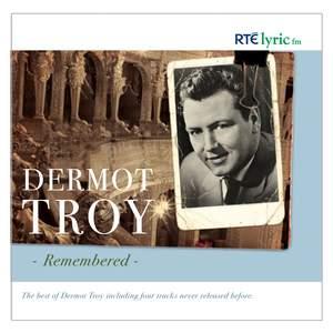 Dermot Troy Remembered