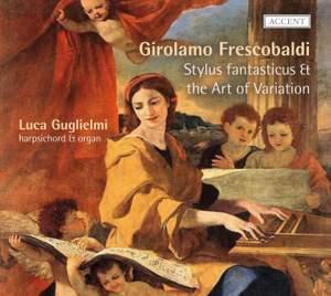 Frescobaldi: Stylus fantasticus & the Art of Variation