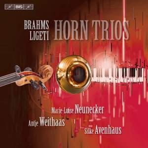 Brahms & Ligeti: Horn Trios