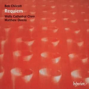 Bob Chilcott: Requiem & other works