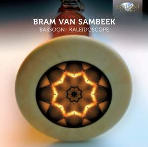 Bram van Sambeek: Bassoon Kaleidoscope