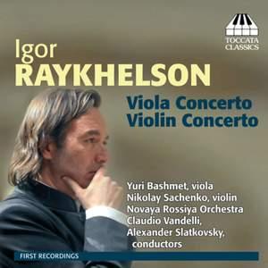 Igor Raykhelson: Viola Concerto & Violin Concerto