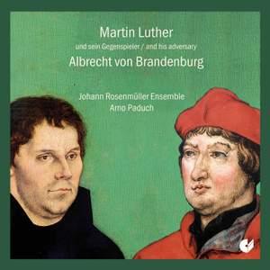 Martin Luther & his adversary Albrecht von Brandenburg