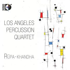 Los Angeles Percussion Quartet: Rūpa-khandha Product Image