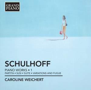 Schulhoff: Piano Works Volume 1