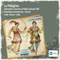 La Pellegrina: Musik zur Medici-Hochzeit 1589
