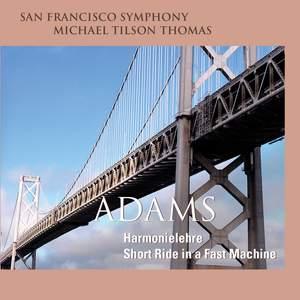 Adams: Harmonielehre & Short Ride in a Fast Machine
