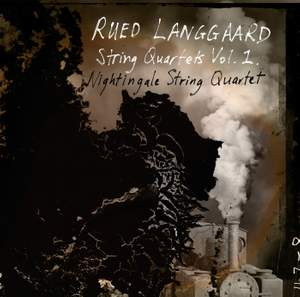 Langgaard: String Quartets Volume 1
