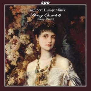 Humperdinck: String Quartets & Piano Quintet