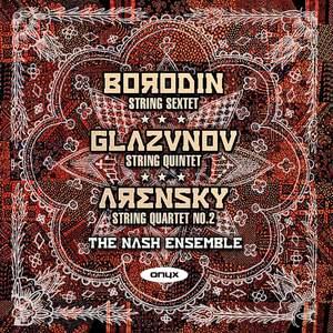 The Nash Ensemble plays Glazunov, Borodin & Arensky