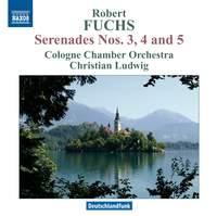 Robert Fuchs: Serenades Nos. 3, 4 & 5