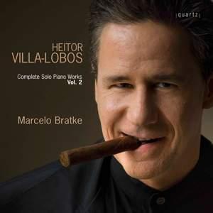 Villa-Lobos: Complete Solo Piano Works Volume 2
