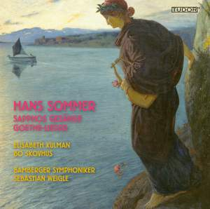 Hans Sommer: Sapphos Gesänge & Orchestral Songs