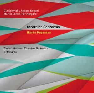Koppel, Nørgård, Schmidt & Lohse: Accordion Concertos