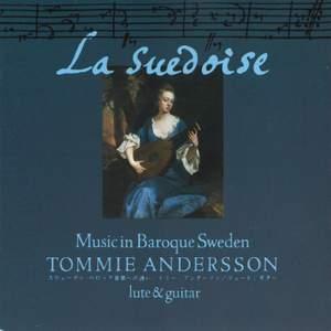 La Suédoise: Music in Baroque Sweden 1650 - 1700