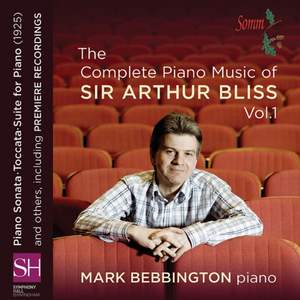 The Complete Piano Music of Sir Arthur Bliss Volume 1